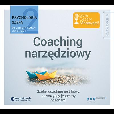 Coaching narzędziowy. Psychologia szefa. Audiobook Wojciech Haman i Jerzy Gut